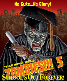 Zombies!!! 5: School's Out Forever!