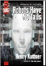 Robots Have No Tails (novel)